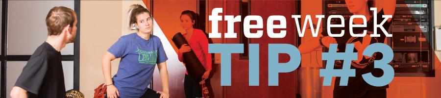 Free Week - Tip 3